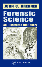 Forensic Science: An Illustrated Dictionary