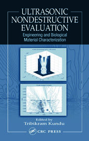 Ultrasonic Nondestructive Evaluation: Engineering and Biological Material Characterization