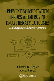 Preventing Medication Errors and Improving Drug Therapy Outcomes: A Management Systems Approach