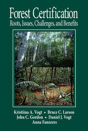 Forest Certification: Roots, Issues, Challenges, and Benefits