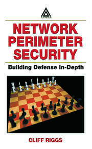 Network Perimeter Security: Building Defense In-Depth