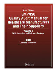 GMP/ISO Quality Audit Manual for Healthcare Manufacturers and Their Suppliers, (Volume 1 - With Checklists and Software Package) - 1st Edition book cover