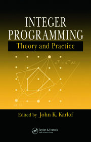 Integer Programming: Theory and Practice
