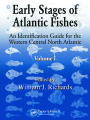 Early Stages of Atlantic Fishes: An Identification Guide for the Western Central North Atlantic, Two Volume Set