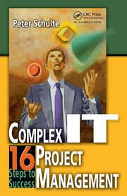 Complex IT Project Management: 16 Steps to Success