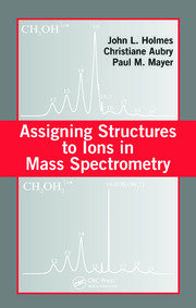 Assigning Structures to Ions in Mass Spectrometry