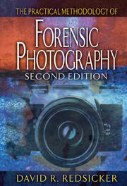 The Practical Methodology of Forensic Photography - 2nd Edition book cover