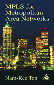 MPLS for Metropolitan Area Networks
