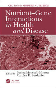 Nutrient-Gene Interactions in Health and Disease