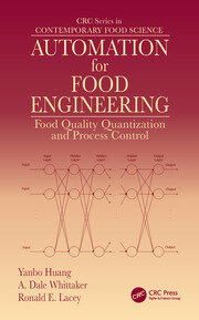 Automation for Food Engineering: Food Quality Quantization and Process Control