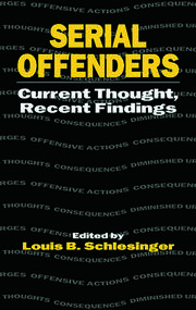 Serial Offenders: Current Thought, Recent Findings