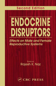 Endocrine Disruptors: Effects on Male and Female Reproductive Systems, Second Edition