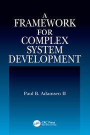 A Framework for Complex System Development - 1st Edition book cover