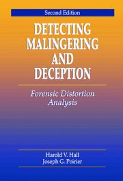 Detecting Malingering and Deception: Forensic Distortion Analysis, Second Edition