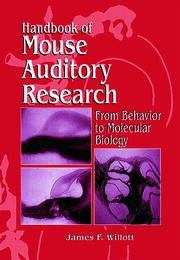 Handbook of Mouse Auditory Research: From Behavior to Molecular Biology