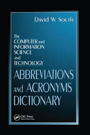 The Computer and Information Science and Technology Abbreviations and Acronyms Dictionary
