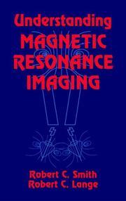 Understanding Magnetic Resonance Imaging
