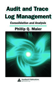 Audit and Trace Log Management - 1st Edition book cover