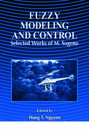 Fuzzy Modeling and Control: Selected Works of Sugeno