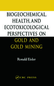 Biogeochemical, Health, and Ecotoxicological Perspectives on Gold and Gold Mining