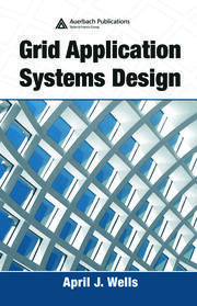 Grid Application Systems Design - 1st Edition book cover