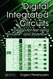 Digital Integrated Circuits: Design-for-Test Using Simulink and Stateflow