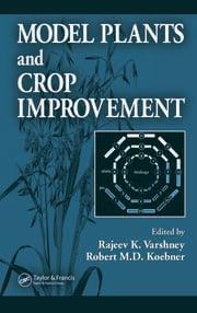Model Plants and Crop Improvement