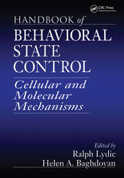 Handbook of Behavioral State Control: Cellular and Molecular Mechanisms