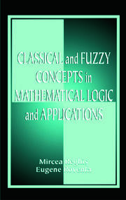 Classical and Fuzzy Concepts in Mathematical Logic and Applications, Professional Version - 1st Edition book cover