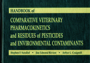 Handbook of Comparative Veterinary Pharmacokinetics and Residues of Pesticides and Environmental Contaminants - 1st Edition book cover