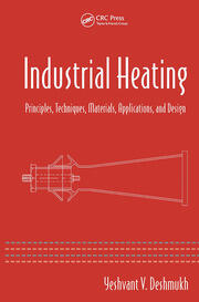 Industrial Heating: Principles, Techniques, Materials, Applications, and Design