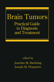 Brain Tumors: Practical Guide to Diagnosis and Treatment