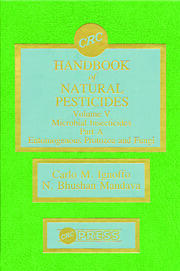 Handbook of Natural Pesticides: Microorganisms, Part A, Volume V