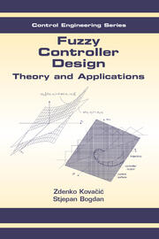 Fuzzy Controller Design: Theory and Applications
