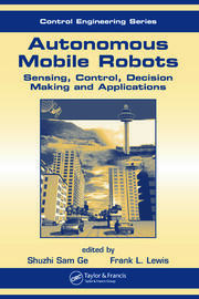 Autonomous Mobile Robots: Sensing, Control, Decision Making and Applications