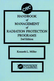 CRC Handbook of Management of Radiation Protection Programs, Second Edition