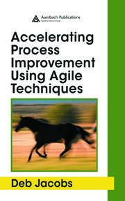 Accelerating Process Improvement Using Agile Techniques