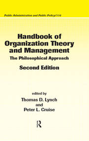 Handbook of Organization Theory and Management: The Philosophical Approach, Second Edition