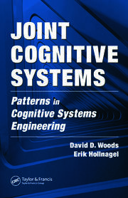 Joint Cognitive Systems: Patterns in Cognitive Systems Engineering