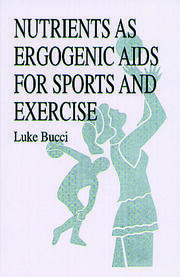 Nutrients as Ergogenic Aids for Sports and Exercise