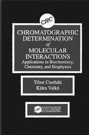 Chromatographic Determination of Molecular Interactions Applications in Biochemistry, Chemistry, and Biophysics