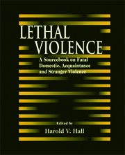 Lethal Violence: A Sourcebook on Fatal Domestic, Acquaintance and Stranger Violence