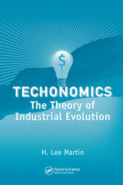 Technomics: The Theory of Industrial Evolution