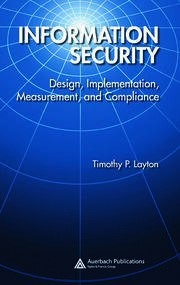 Information Security: Design, Implementation, Measurement, and Compliance