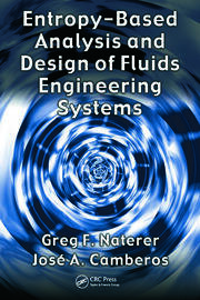 Entropy Based Design and Analysis of Fluids Engineering Systems - 1st Edition book cover