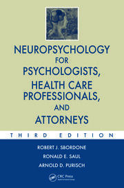 Neuropsychology for Psychologists, Health Care Professionals, and Attorneys