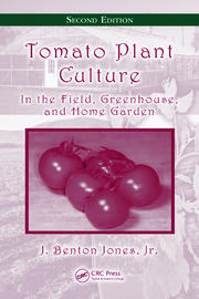 Tomato Plant Culture: In the Field, Greenhouse, and Home Garden, Second Edition