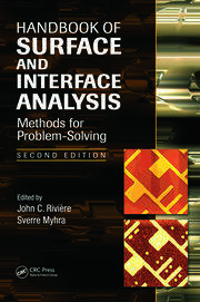 Handbook of Surface and Interface Analysis: Methods for Problem-Solving, Second Edition