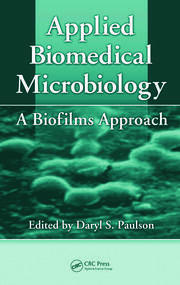 Applied Biomedical Microbiology: A Biofilms Approach