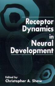 Receptor Dynamics in Neural Development